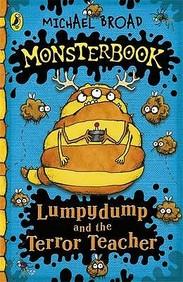 Lumpydump And The Terror Teacher. Michael Broad