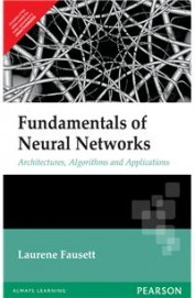 Fundamentals Of Neural Networks Architectures Algorithms & Applications