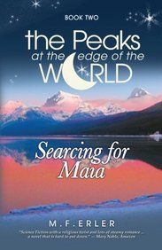 Searching for Maia, Book 2 (Peaks at the Edge of the World) (Volume 2)
