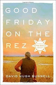 Good Friday on the Rez: A Pine Ridge Odyssey