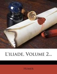 L'Iliade, Volume 2...