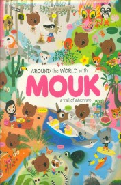 Around The World With Mouk A Trail Of Adventure