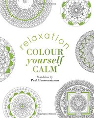 Relaxation : Colour Yourself Calm