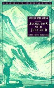 Alaska Days with John Muir (Peregrine Smith Literary Naturalists)