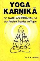 Yoga Karnika Of Nath Aghorananda: An Ancient Treatise On Yoga