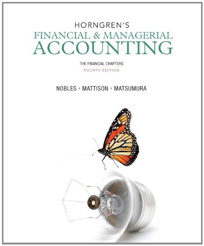 Horngren's Financial & Managerial Accounting: The Financial Chapters (4th Edition)