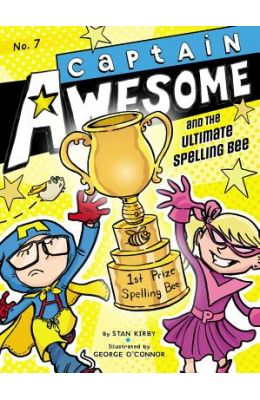 And The Ultmate Spelling Bee : Captain Awesome 7