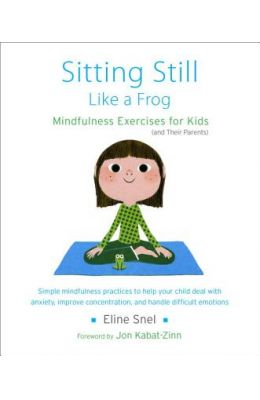Sitting Still Like a Frog: Mindfulness Exercises for Kids (and Their Parents) With CD (Audio)