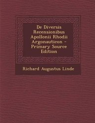 De Diversis Recensionibus Apollonii Rhodii Argonauticon - Primary Source Edition (Italian Edition)