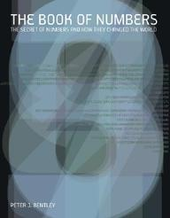 The Book Of Numbers: The Secret Of Numbers And How They Changed The World