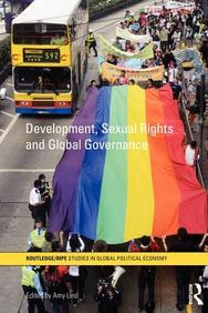 Development, Sexual Rights and Global Governance (Routledge/RIPE Studies in Global Political Economy)