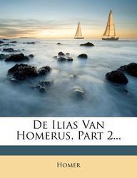 de Ilias Van Homerus, Part 2...