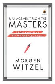 Management From The Masters : From Kautilya To Warren Buffett