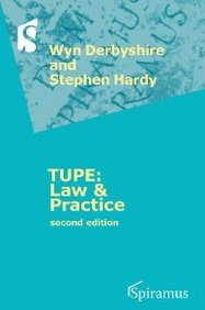 Tupe, Law & Practice: A Guide To The Tupe Regulations 2006