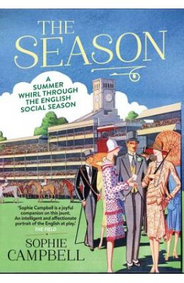 The Season: A Summer Whirl Through the English Social Season