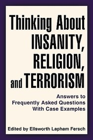 Thinking About Insanity, Religion, And Terrorism: Answers To Frequently Asked Questions With Case Examples