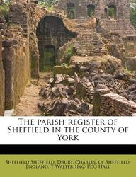 The Parish Register of Sheffield in the County of York
