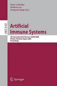 Artificial Immune Systems: 7th International Conference, Icaris 2008, Phuket, Thailand, August 10-13, 2008, Proceedings (Lecture