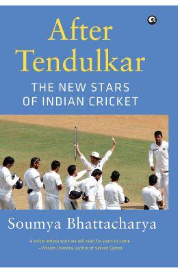After Tendulkar : The New Stars Of Indian Cricket