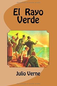 El  Rayo  Verde (Spanish Edition)
