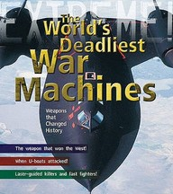 Extreme War Machines Deadliest Weapons In History