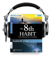 The Eighth Habit: From Effectiveness to Greatness
