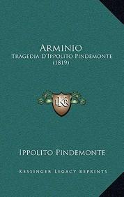 Arminio: Tragedia D'Ippolito Pindemonte (1819)