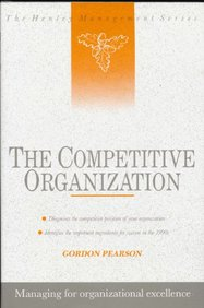 The Competitive Organization: Managing For Organizational Excell