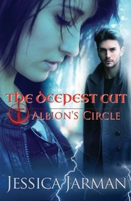 The Deepest Cut: Albion's Circle, Book 1 (Volume 1)