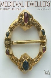 Medieval Jewellery : In Europe 1100 To 1500