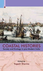 Coastal Histories: Society and Ecology in Pre-Modern India