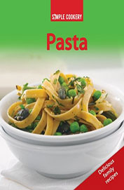 Pasta : Simple Cookery