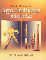 Newly Discovered Copper Hoard, Weapons Of South Asia