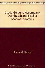 Study Guide To Accompany Dornbusch And Fischer Macroeconomics