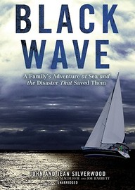 Black Wave: A Family's Adventure at Sea and the Disaster That Saved Them [With Earbuds] (Playaway Adult Nonfiction)