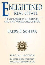 Enlightened Real Estate: Transforming Ourselves and the World Around Us