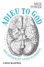 Adieu to God: Why Psychology Leads to Atheism