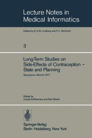 """Long-Term Studies On Side-Effects Of Contraception - State And Planning: Symposium Of The Study Group """"Side-Effects Of Oral Cont"""