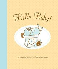 Hello Baby! Baby Book: A Keepsake Journal For Baby's First Year