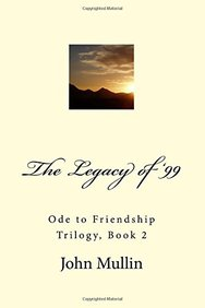 The Legacy of '99: Ode to Friendship Trilogy, Book 2 (Volume 2)