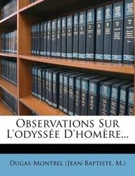 Observations Sur L'Odyss E D'Hom Re...