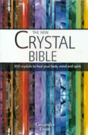 New Crystal Bible - 500 Crystals To Heal Your Body Mind And Spirit