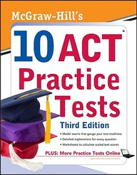 Mcgraw-Hill's 10 Act Practice Tests, Third Edition (Mcgraw-Hill's 10 Practice Acts)