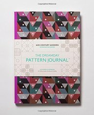 The Dreamday Pattern Journal: Mid-Century Modern - Scandinavian Design: Coloring-in notebook for writing, musing, drawing and doodling (Original Pattern Journal)