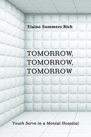 Tomorrow, Tomorrow, Tomorrow: Youth Serve in a Mental Hospital