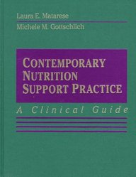 Contemporary Nutrition Support Practice - A Clinical Guide