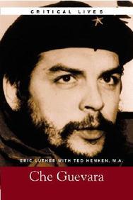 Che Guevara, Critical Lives