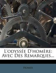 L'Odyss E D'Hom Re: Avec Des Remarques...