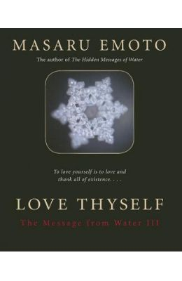Love Thyself The Message From Water 3