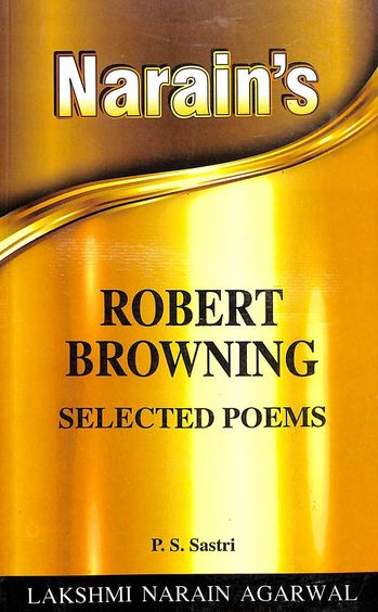 Robert Browning Selected Poems - Narains Series